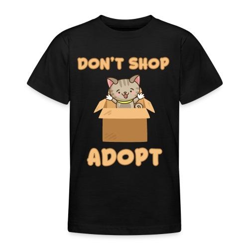 ADOBT DONT SHOP - Adoptieren statt kaufen - Teenager T-Shirt