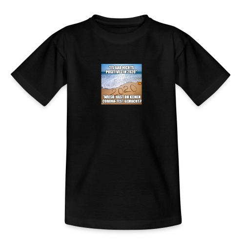 nichts Positives in 2020 - kein Corona-Test? - Teenager T-Shirt