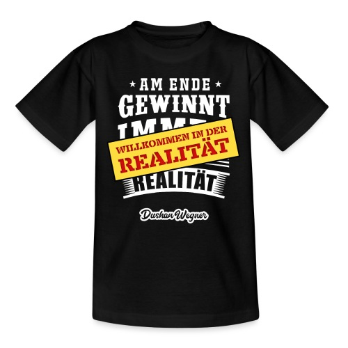 Willkommen in der Realität - Teenager T-Shirt