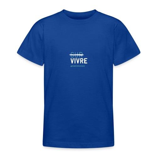 Vivre plutôt que survivre - T-shirt Ado
