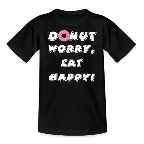 Donut worry - Teenager T-shirt