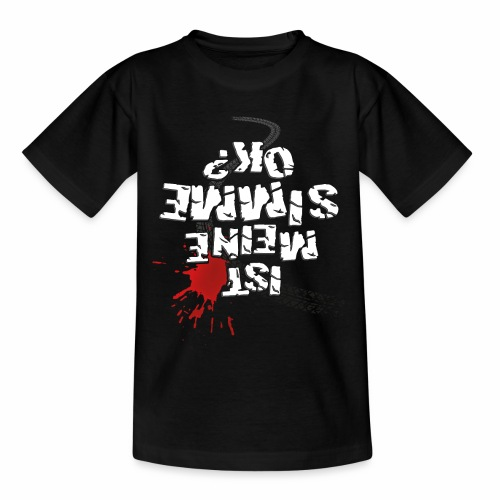 Ist meine SIMME ok? (weißer Text) - Teenage T-Shirt