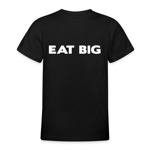 eatbig - Teenage T-Shirt