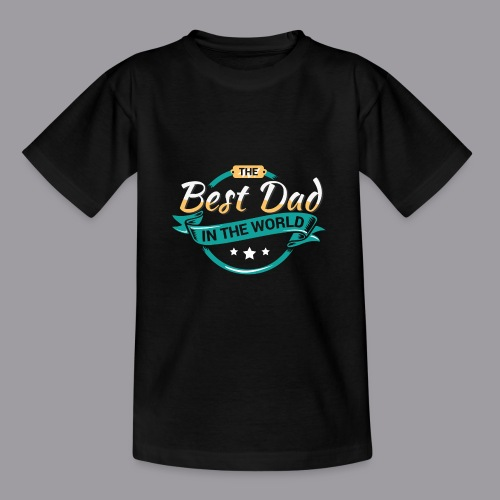 Best Dad In The World II - Teenager T-Shirt