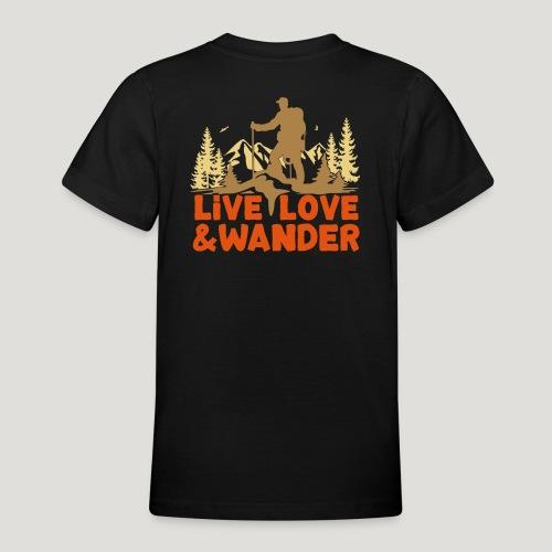 Live Love and Wander für Wanderer, Nordic Walker - Teenager T-Shirt