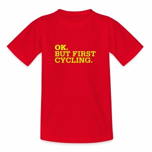 OK. But First Cycling. - Teenager T-Shirt