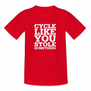 Cycle like you stole something - Teenager T-Shirt