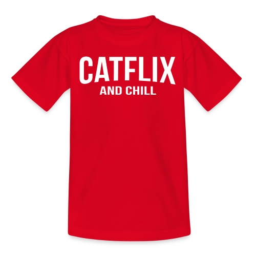 Catflix and Chill - Teenager T-Shirt
