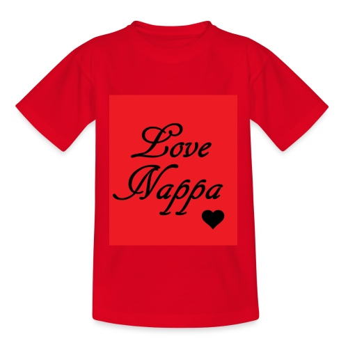 Love Nappa - Teenager T-Shirt