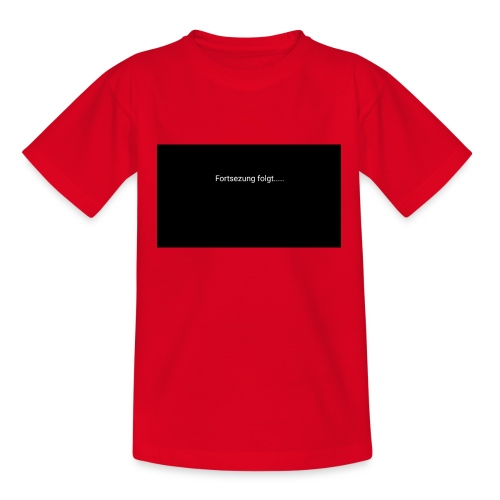 Fortsetztung Folgt....... - Teenager T-Shirt