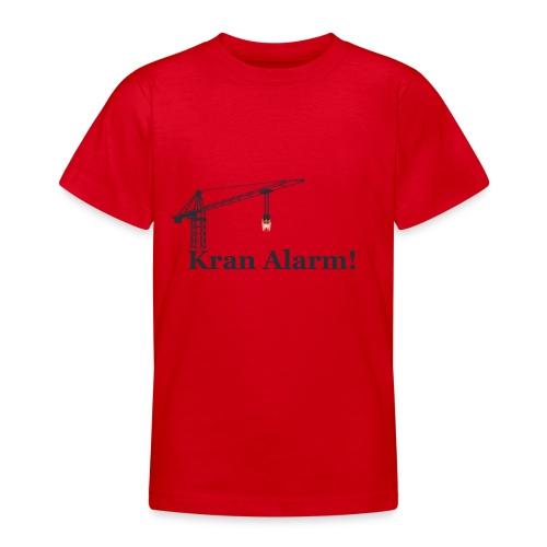 Kran Alarm - Teenager-T-shirt