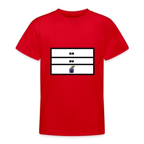 nadupflaume - Teenager T-Shirt