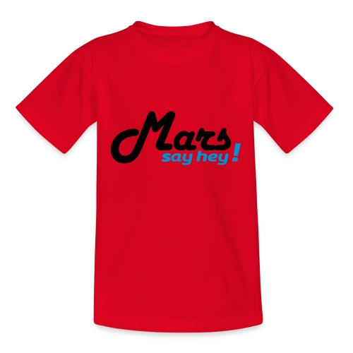 Mars Say Hey ! - T-shirt Ado