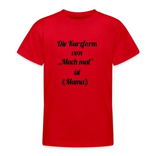 Mama - Teenager T-Shirt
