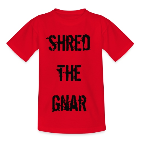 Shred the Gnar - Teenage T-shirt
