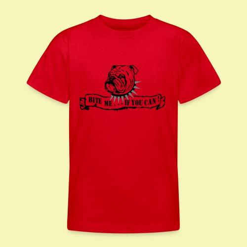 Bulldog - bite me if u can! - Teenager T-Shirt