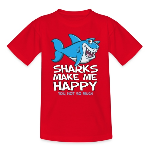 Sharks make me happy - Haifisch - Teenager T-Shirt