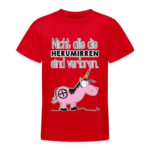 Nicht alle die Herumirren sind verloren... - Teenager T-Shirt