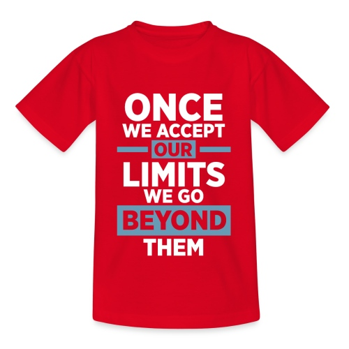 Once we accept our limits - Teenage T-shirt
