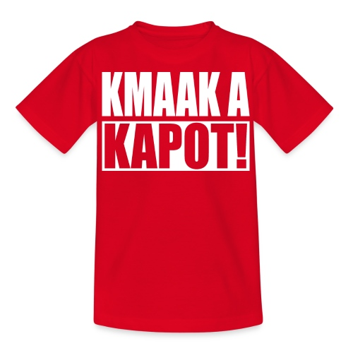 kmaak a kapot - Teenager T-shirt