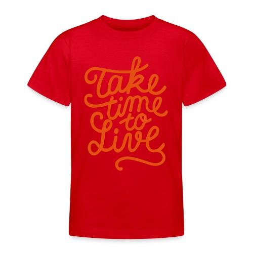 prendre le temps de vivre - T-shirt Ado