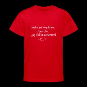 Storesøster Collection - T-skjorte for tenåringer