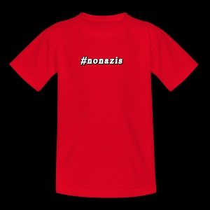 #nonazis - Teenager T-Shirt