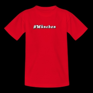 #Muenchen - Teenager T-Shirt