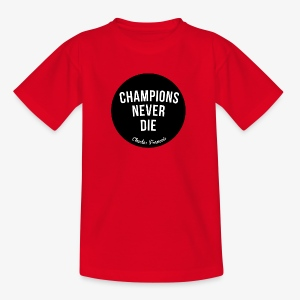 Champions Never Die - T-shirt Ado
