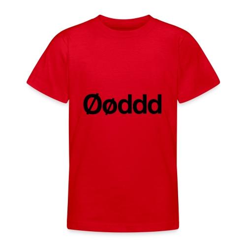 Øøddd (sort skrift) - Teenager-T-shirt