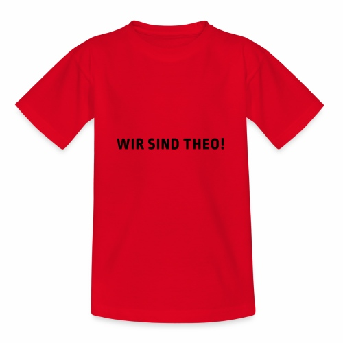 wirsindtheo - Teenager T-Shirt