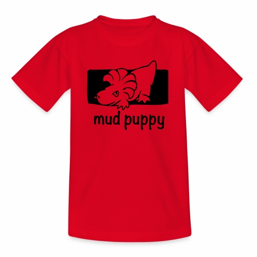 Are you a Mud Puppy? - Teenage T-shirt
