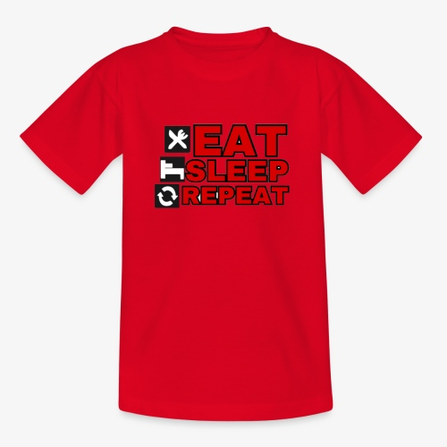 EAT SLEEP REPEAT T-SHIRT GOOD QUALITY. - Teenage T-Shirt