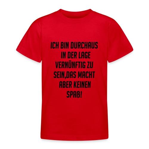 Ich bin durchaus... - Teenager T-Shirt