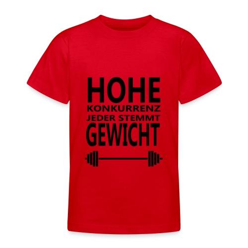 HOHE KONKURRENZ JEDER STEMMT GEWICHT - Teenager T-Shirt