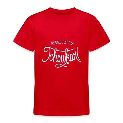 grenoble, c'est trop tchoukar - T-shirt Ado