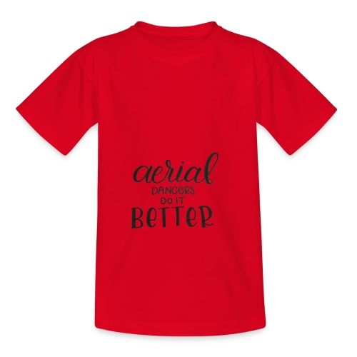 Aerial Dancer's do it Better - Camiseta adolescente