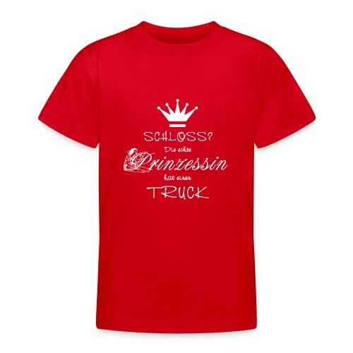 Schloss? Die echte Prinzessin hat einen Truck - Teenager T-Shirt