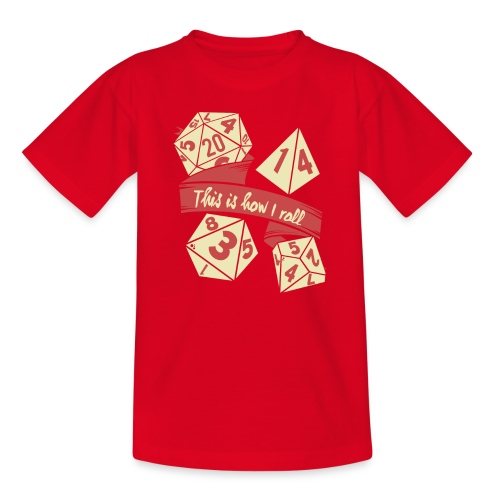 This is how I roll - RPG Gamer Würfel - Teenager T-Shirt
