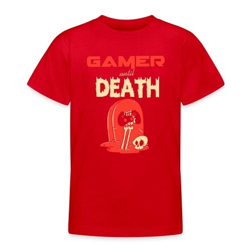Gamer until Death - Teenager T-Shirt