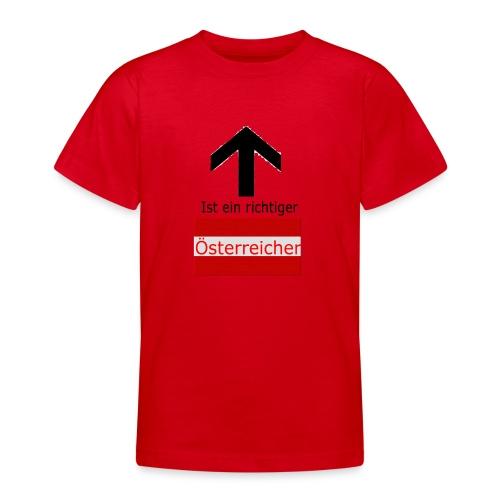 Ist ein richtiger Österreicher - Teenager T-Shirt