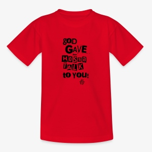 God gave Hossa Talk - Teenager T-Shirt