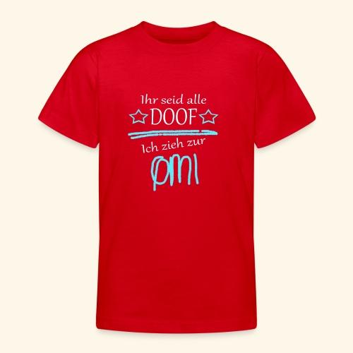 Ich zieh zur Omi - Teenager T-Shirt