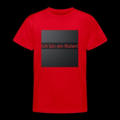 Rotert - Teenager T-Shirt