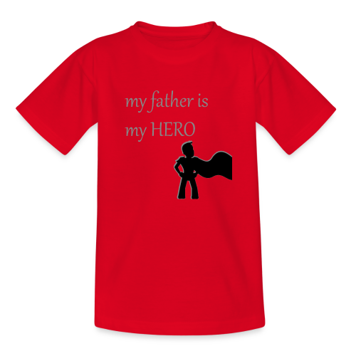My Father is My Hero - Teenager T-Shirt