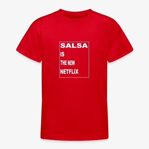 Salsa is the new Netflix - Teenager T-Shirt