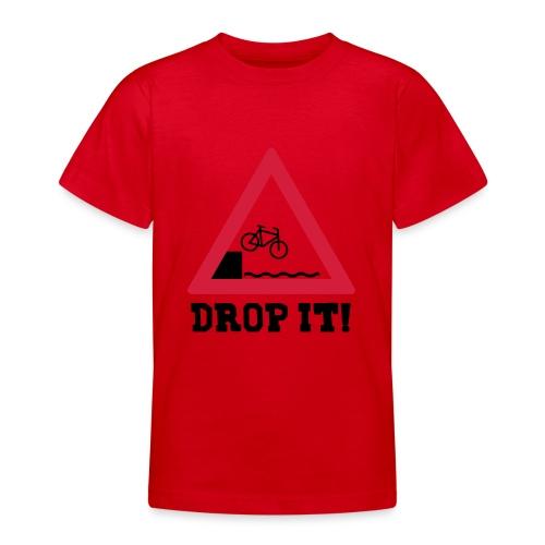 Drop it! - Teenager T-Shirt