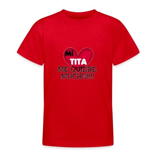 MI-TITA-ME-KIERE-MUCHO - Camiseta adolescente