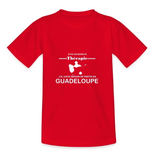 NUL BESOIN DE THERAPIE JUSTE DE LA GUADELOUPE - T-shirt Ado