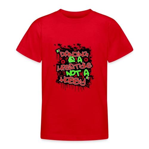danceing lifestyle - Teenage T-Shirt
